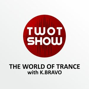 K. BRAVO - THE WORLD OF TRANCE #002
