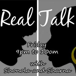 Real Talk with Shonola and Sharna on IO Radio 060516
