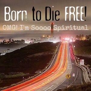 B2DF #22: OMG! I'm Soooo Spiritual