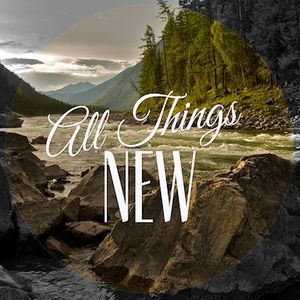 All Things New - Part 1 (Pastor Danny Schulz)