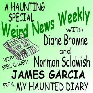 Weird News Weekly May 9 2019 A Haunting Special