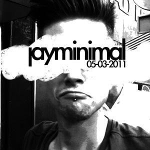 Jay Minimal recorded 05-03-2011