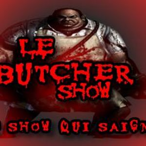 LE BUTCHER SHOW # 03