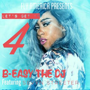 Lets Get It 4 - B-Easy The DJ Featuring Sevyn Streeter