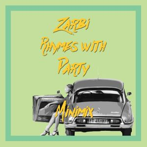 Zarbi Rhymes With Party Minimix #1