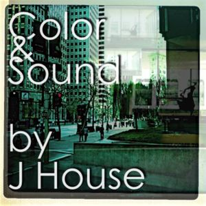 COLOR & SOUND by J HOUSE