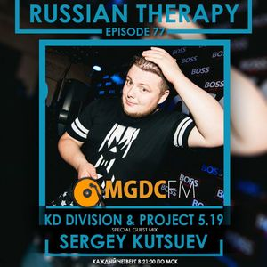 KD Division & Project 5.19 - Russian Therapy ''Episode 077'' (Special Guest Mix by Sergey Kutsuev)