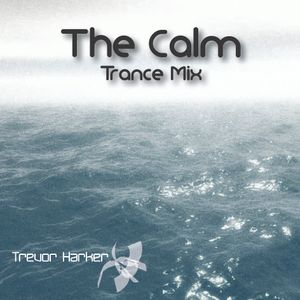The Calm - Trance Mix by Trevor Harker