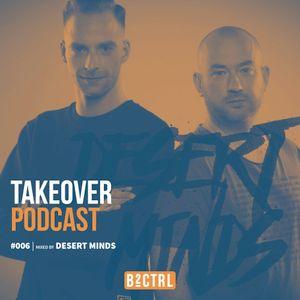 Takeover Podcast #006 - Desert Minds