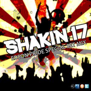 Shakin' 17 - Set Mix - Edson Pride