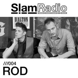 Slam Radio - 004 ROD