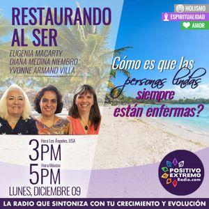 RESTAURANDO AL SER-12-09-19-COMO ES QUE LAS PERSONAS LINDAS SIEMPRE ESTAN ENFERMAS