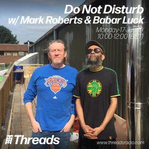 Do Not Disturb w/ Mark Roberts & Babar Luck - 17-Jun-19