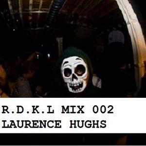 R.D.K.L MIX 002 Laurence Hughes