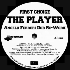 First Choice - The Player (Angelo Ferreri Dub Re-Work) // 320k - Free Download