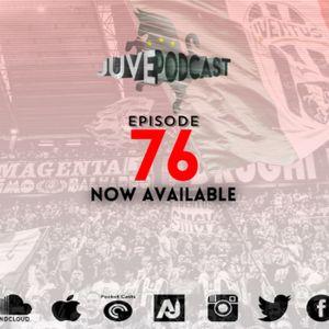 Juve Podcast #76