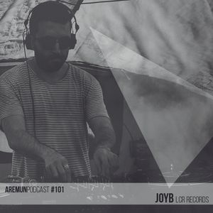Aremun Podcast 101 - JoyB (LCR Records)
