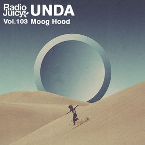 Radio Juicy Vol. 103 (Moog Hood by UNDA)