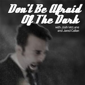 Don't be Afraid of the Dark   Episode 170