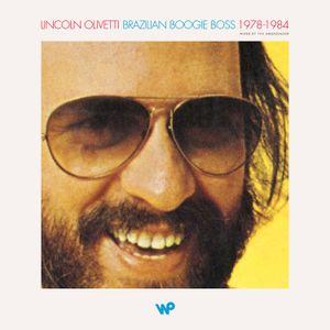 Lincoln Olivetti - Brazilian Boogie Boss - 1978-1984