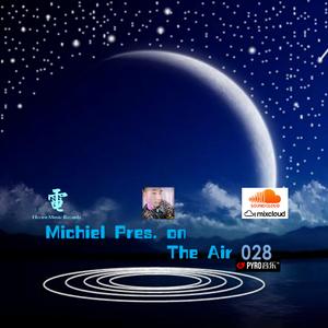 Michiel Pres. on The Air 028