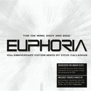EUPHORIA: For The Mind, Body And Soul [10th Anniversary Edition] Mixed by Steve Callaghan CD1