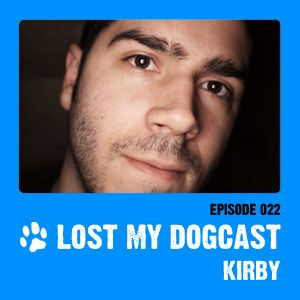 Lost My Dogcast 22 - Kirby