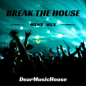 Break The House
