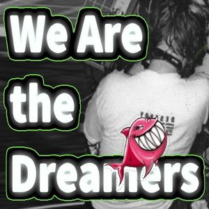 We Are The Dreamers - Podcast Ep 9 - Poisson d'Avril