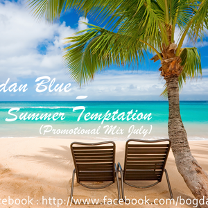 Bogdan Blue - Summer Temptation (Promotional Mix July)