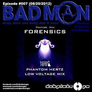 DubplateFM BadMON Episode #007 (08/20/2012) Feat Mix: Forensics