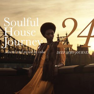 Soulful House Journey 24 Afro Deep