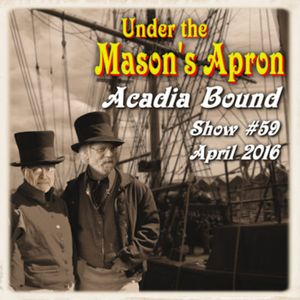 Under The Mason's Apron Folk Show #59 April 2016