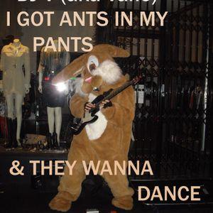 DJ V (aka Vahé) - I Got Ants In My Pants & They Wanna Dance