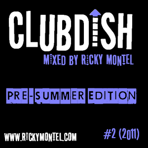 Ricky Montel ClubDish#2 (2011) Pre-Summer Edition