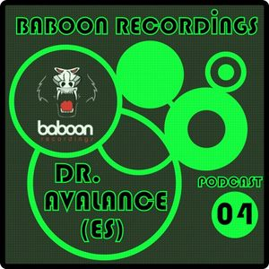 Baboon Recordings Podcast 004.Special Guest- Dr.Avalance