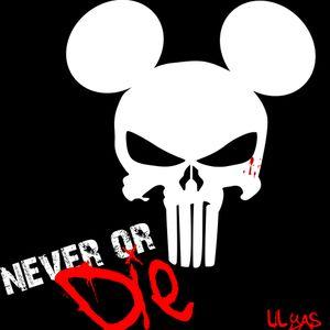 never or DIE!