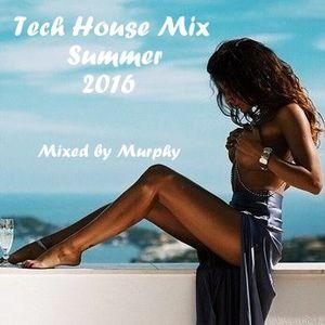 Tech House Mix 2016 Summer@Mixed by Murphy