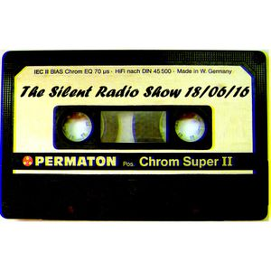 The Silent Radio Show 18/06/2016