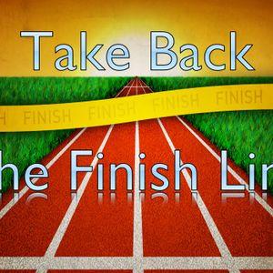 Take back the finish line