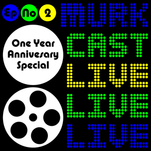 MurkCast LIVE One Year Anniversary Special