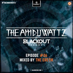 The Amduwattz #26 by Blackout Rec | Mixed by The Eretik
