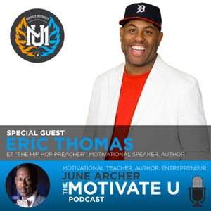 Motivate U! with June Archer Feat. Eric Thomas