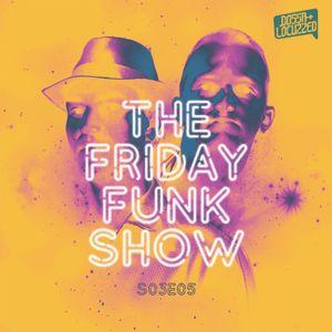 The Friday Funk Show S03E5 (feat. Erb N Dub)