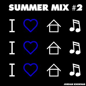 Summer Mix #2 By Jordan Khokhar