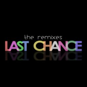 Last Chance Remixes in the mix