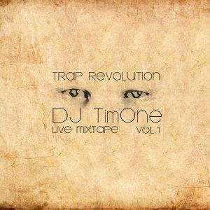 Dj TimOne - TRAP REVOLUTION Vol.1 (LIVE MIXTAPE)