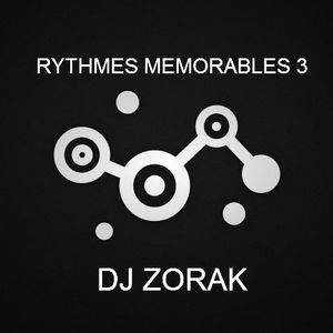 DJ ZORAK - CIRCUIT RYTHMES MEMORABLES 3
