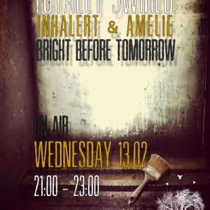 Totally 3 Wired - Bright Before Tomorrow with Amelie @ Broadcast 13.02 Innersound Radio