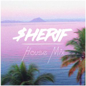 SH£RIF HOUSE MIX